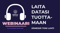 Laita datasi tuottamaan webinaari Platform of Trust.png